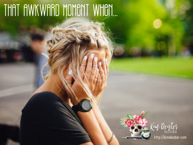 That awkward moment when…